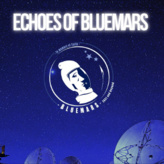 Echoes of Bluemars